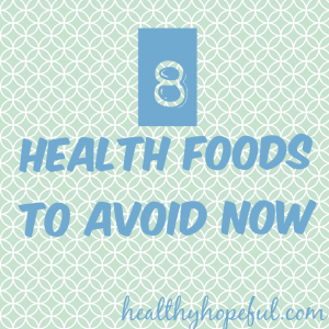 Health Foods to Avoid