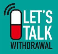 Let's Talk Withdrawal